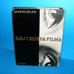 SJAJ I BIJEDA FILMA - BRANKO BELAN