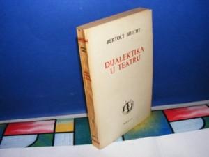 DIJALEKTIKA U TEATRU Bertolt Brecht