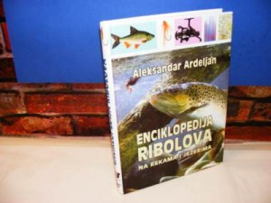 ENCIKLOPEDIJA RIBOLOVA na rekama i jezerima .. Aleksandar Ardeljan