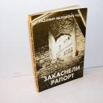 ZAKASNELI RAPORT KAPETANA ČEDE Radomir Milošević Čeda