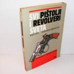 SVI PIŠTOLJI I REVOLVERI SVETA Miloš Vasić